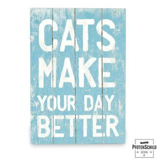 Holztafel mit Text: Cats make your day better