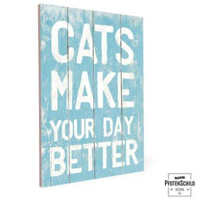 Cats make your day better, weißer Text auf hellblauen Hintergrund
